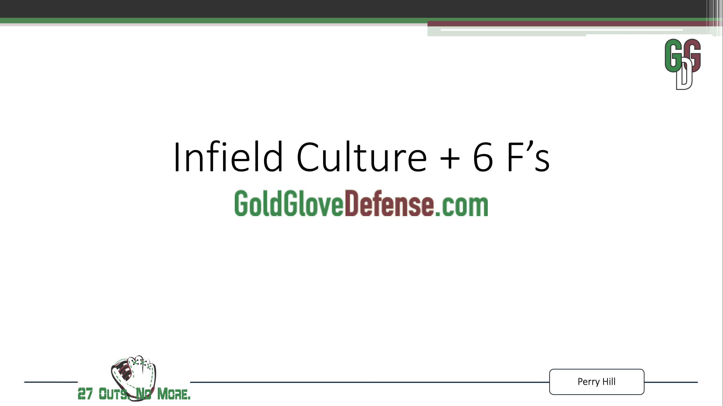 Perry Hill presentation - Infield Culture and 6Fs